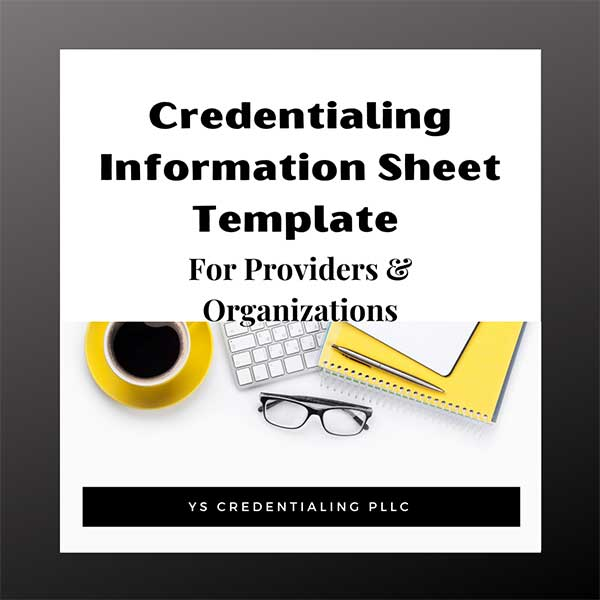Credentialing Information Sheet - Providers & Organizations